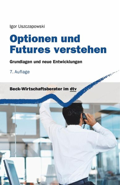 Optionen und Futures verstehen - Uszczapowski, Igor