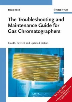 The Troubleshooting and Maintenance Guide for Gas Chromatographers - Rood, Dean
