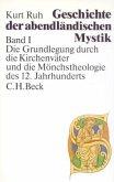 Die Grundlegung durch die Kirchenväter und die Mönchstheologie des 12. Jahrhunderts / Geschichte der abendländischen Mystik, 4 Bde. Bd.1