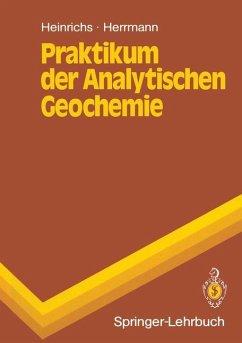 Praktikum der Analytischen Geochemie - Heinrichs, Hartmut; Herrmann, Albert G.