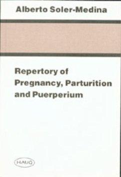 Repertory of Pregnancy, Parturition and Puerperium - Soler-Medina, Alberto
