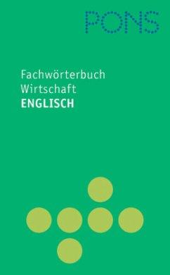 PONS Fachwörterbuch Wirtschaft Englisch - Deutsch / Deutsch - Englisch