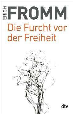 Die Furcht vor der Freiheit - Fromm, Erich