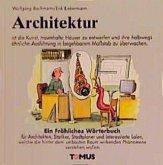Architektur. Ein fröhliches Wörterbuch