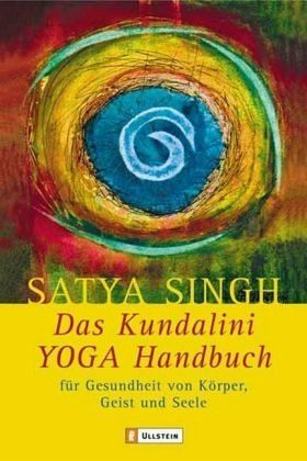 Das Kundalini - Yoga-Handbuch - Singh, Satya