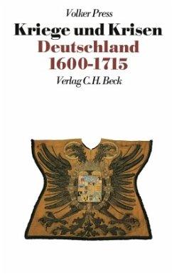 Kriege und Krisen. Deutschland 1600-1715 - Press, Volker