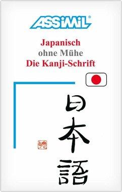 Assimil. Japanisch ohne Mühe. Die Kanji-Schrift. Lehrbuch (Kalligrafie) - Garnier, Catherine; Toshiko, Mori