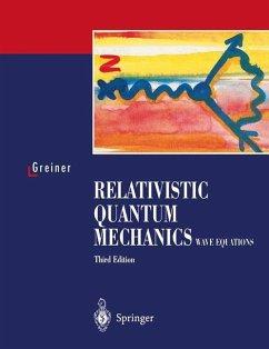 Relativistic Quantum Mechanics. Wave Equations - Greiner, Walter