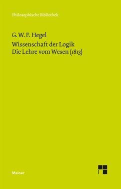 Wissenschaft der Logik. Die Lehre vom Wesen (1813) - Hegel, Georg Wilhelm Friedrich