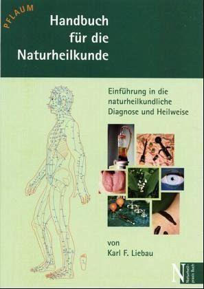 Handbuch für die Naturheilkunde - Liebau, Karl F
