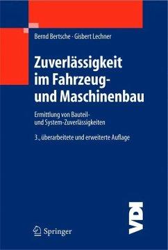 Zuverlässigkeit in Maschinenbau und Fahrzeugtechnik - Bertsche, Bernd; Lechner, Gisbert
