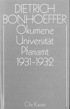 Ökumene, Universität, Pfarramt 1931 - 1932 - Bonhoeffer, Dietrich