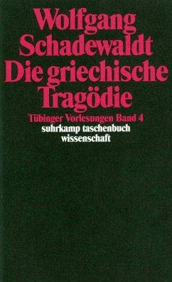 Die griechische Tragödie - Schadewaldt, Wolfgang