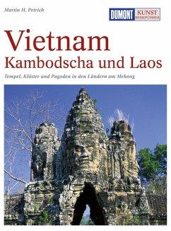 DuMont Kunst-Reiseführer Vietnam, Kambodscha und Laos - Petrich, Martin H.