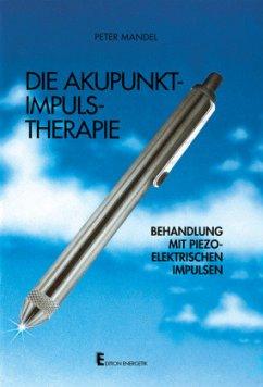 Die Akupunkt-Impuls - Therapie - Mandel, Peter