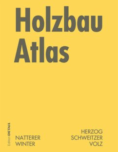 Holzbau Atlas - Herzog, Thomas / Natterer, Julius / Schweitzer, Roland / Volz, Michael / Winter, Wolfgang