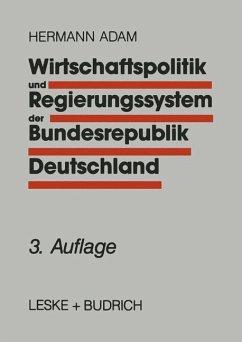 Wirtschaftspolitik und Regierungssystem der Bundesrepublik Deutschland - Adam, Hermann