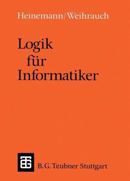 logik f r informatiker von bernhard heinemann thomas ottman fachbuch b. Black Bedroom Furniture Sets. Home Design Ideas