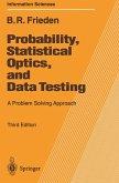 Probability, Statistical Optics, and Data Testing
