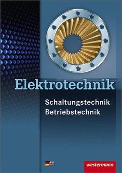 Elektrotechnik Schaltungstechnik Betriebstechnik - Hörnemann, Ernst; Hübscher, Heinrich; Klaue, Jürgen; Schierack, Klaus; Stolzenburg, Roland