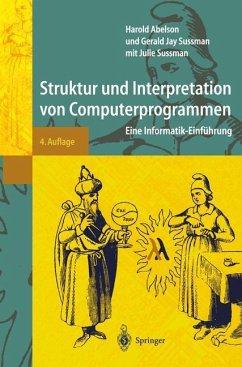 Struktur und Interpretation von Computerprogrammen - Abelson, Harold; Sussman, Gerald J.; Sussman, Julie