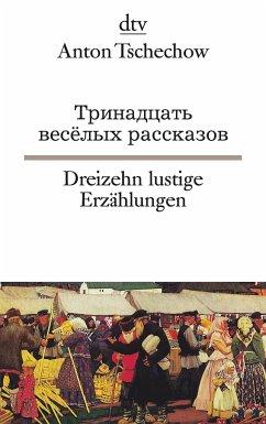 Dreizehn lustige Erzählungen - Tschechow, Anton Pawlowitsch