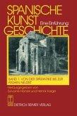 Von der Spätantike bis zur frühen Neuzeit / Spanische Kunstgeschichte, in 2 Bdn. Bd.1