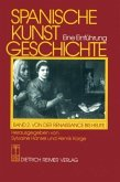 Von der Spätantike bis zur frühen Neuzeit / Spanische Kunstgeschichte, in 2 Bdn. Bd.2
