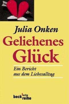 Geliehenes Glück - Onken, Julia