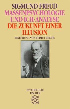 Massenpsychologie und Ich-Analyse / Die Zukunft einer Illusion - Freud, Sigmund