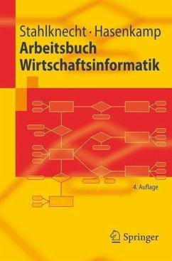 Arbeitsbuch Wirtschaftsinformatik - Stahlknecht, Peter; Hasenkamp, Ulrich