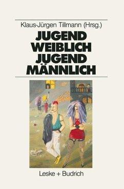 Jugend weiblich - Jugend männlich - Tillmann, Klaus-Jürgen