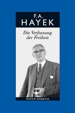 Die Verfassung der Freiheit - Hayek, Friedrich A. Hayek, Friedrich A.