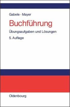 Buchführung - Gabele, Eduard; Mayer, Horst