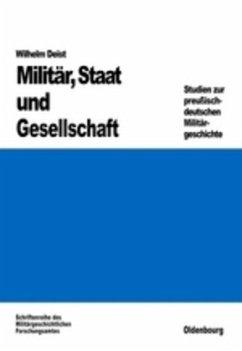 Militär, Staat und Gesellschaft - Deist, Wilhelm