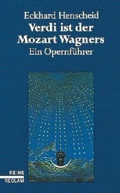 Verdi ist der Mozart Wagners