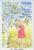 Kinder heilen Bäume und Tiere