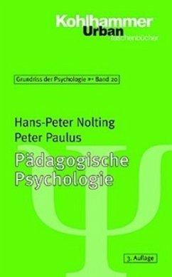 Pädagogische Psychologie - Nolting, Hans-Peter; Paulus, Peter