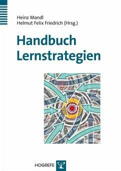 Handbuch Lernstrategien - Mandl, Heinz / Friedrich, Helmut Felix (Hgg.)