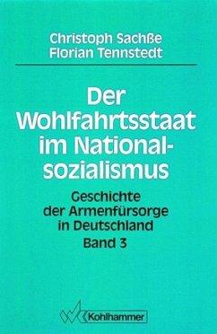 Der Wohlfahrtsstaat im Nationalsozialismus - Sachße, Christoph; Tennstedt, Florian