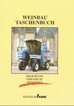 Weinbau-Taschenbuch - Müller, Edgar; Schulze, Gerd; Walg, Oswald