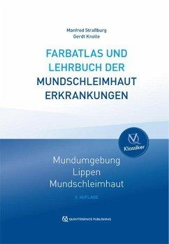 Farbatlas und Lehrbuch der Mundschleimhauterkrankungen - Straßburg, Manfred; Knolle, Gerdt