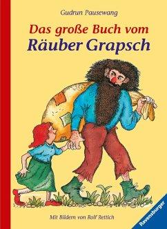 Das große Buch vom Räuber Grapsch. Sonderausgabe - Pausewang, Gudrun