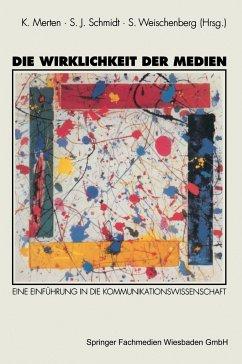 Die Wirklichkeit der Medien - Merten, Klaus / Schmidt, Siegfried J. / Weischenberg, Siegfried (Hgg.)