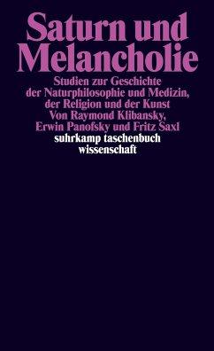 Saturn und Melancholie - Klibansky, Raymond; Panofsky, Erwin; Saxl, Fritz