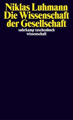 Die Wissenschaft der Gesellschaft - Luhmann, Niklas