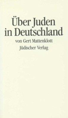 Über Juden in Deutschland - Mattenklott, Gert