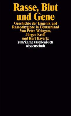 Rasse, Blut und Gene - Weingart, Peter; Kroll, Jürgen; Bayertz, Kurt