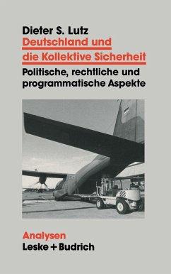 Deutschland und die Kollektive Sicherheit - Lutz, Dieter