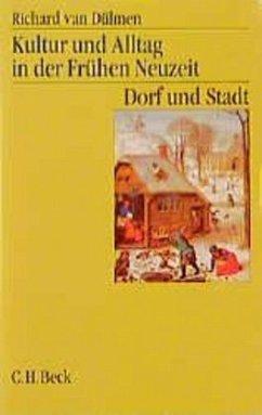 Dorf und Stadt / Kultur und Alltag in der frühen Neuzeit, 3 Bde. Bd.2 - Dülmen, Richard van